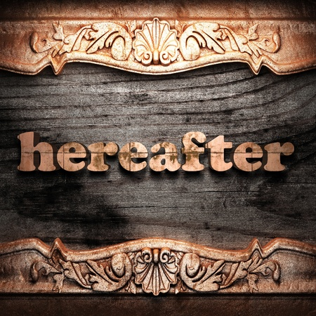 hereafter: Golden word on wood