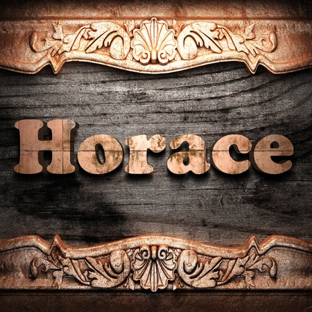 horace: Golden word on wood