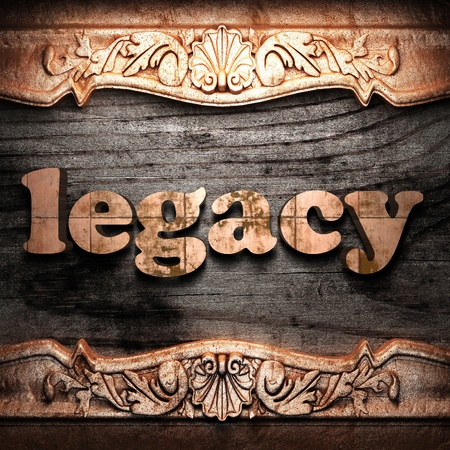 legacy: Golden word on wood