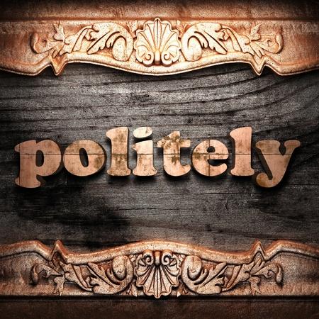 politely: Golden word on wood