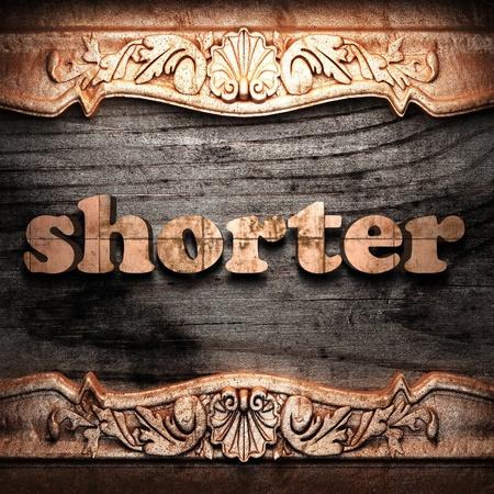 shorter: Golden word on wood
