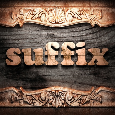 suffix: Golden word on wood