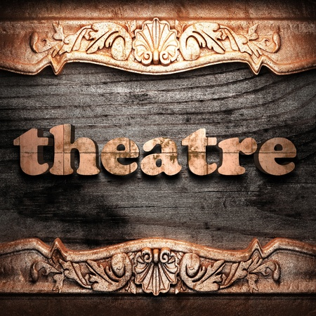 theater sign: Golden word on wood