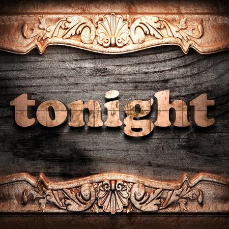 tonight: Golden word on wood