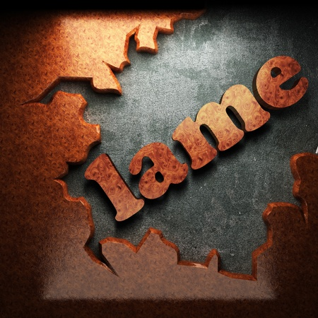 lame: red wood word on concrete