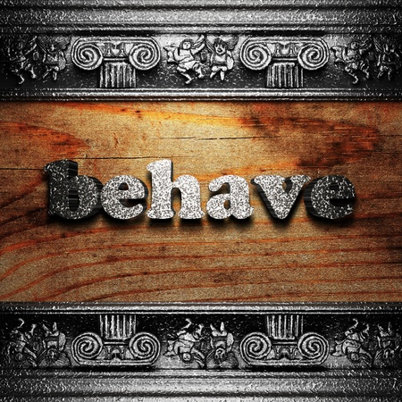behave: iron word on wood made in 3D Stock Photo
