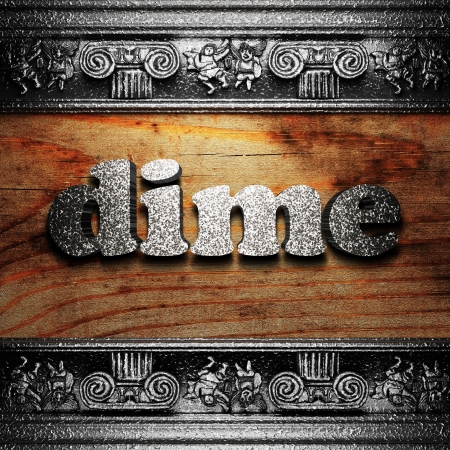 dime: iron word on wood made in 3D Stock Photo