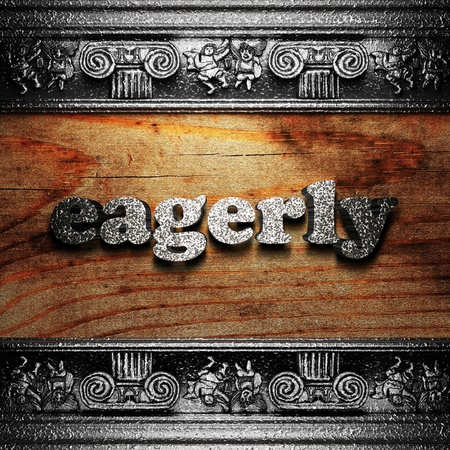 eagerly: iron word on wood made in 3D Stock Photo