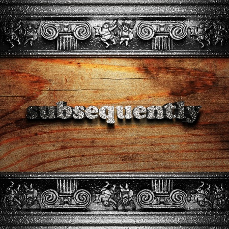 subsequently: iron word on wood made in 3D Stock Photo