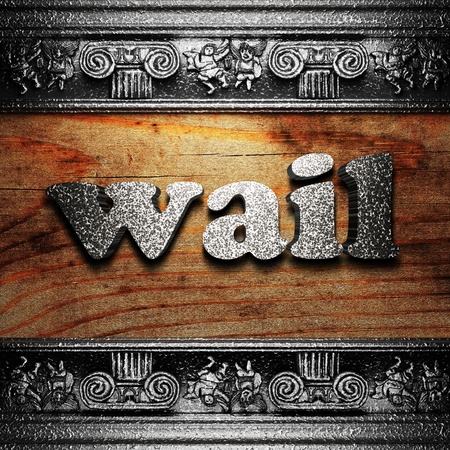 wail: iron word on wood made in 3D Stock Photo