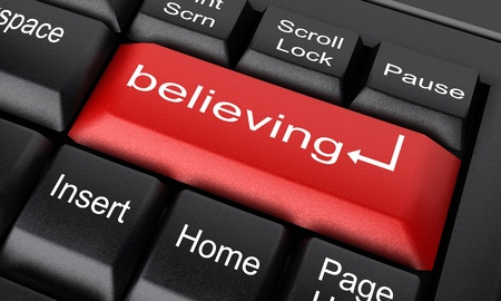 believing: Word on keyboard made in 3D