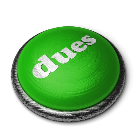 dues: Word on the button