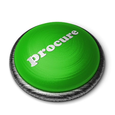 procure: Word on the button