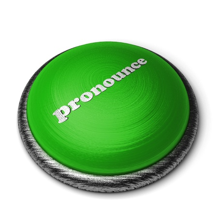 pronounce: Word on the button