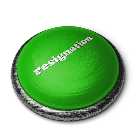 resignation: Word on the button