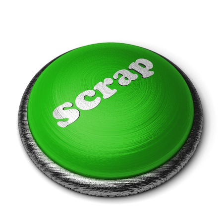 scrap metal: Word on the button