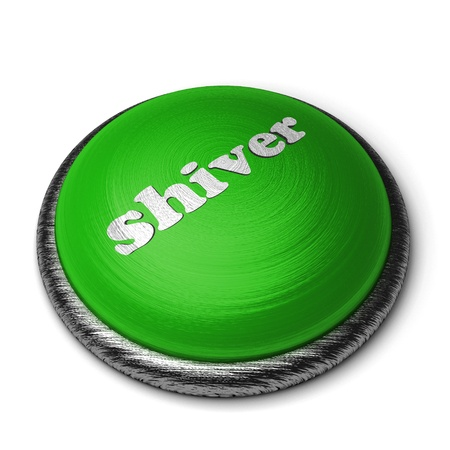 shiver: Word on the button