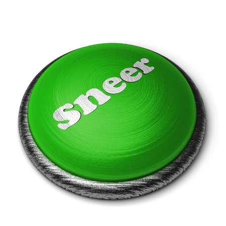 sneer: Word on the button