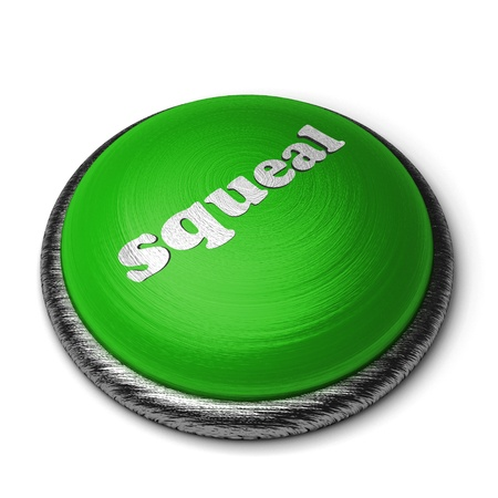 squeal: Word on the button