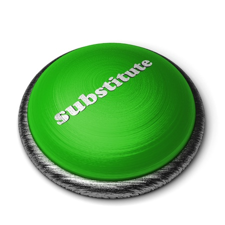 substitute: Word on the button