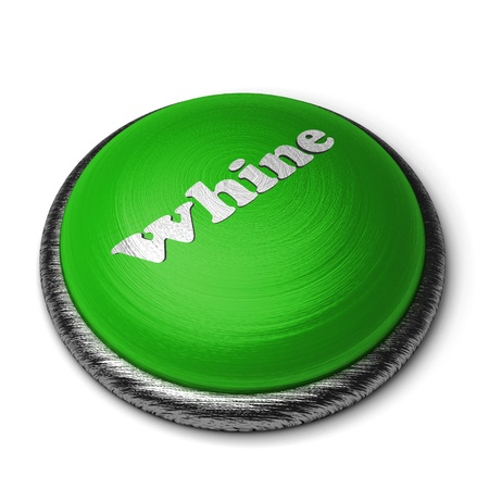 whine: Word on the button
