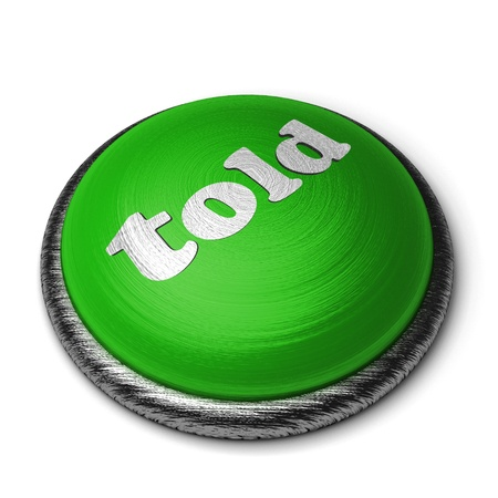 told: Word on the button
