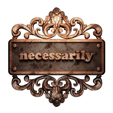 necessarily: Word on bronze ornament