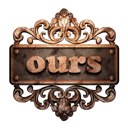 ours: Word on bronze ornament