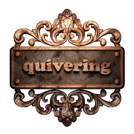 quivering: Word on bronze ornament