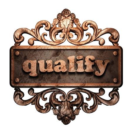 qualify: Word on bronze ornament