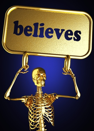 believes: Golden skeleton holding the sign made in 3D