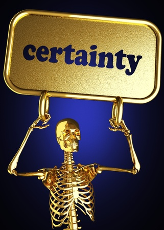 certainty: Golden skeleton holding the sign made in 3D