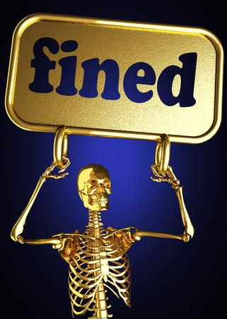 fined: Golden skeleton holding the sign made in 3D