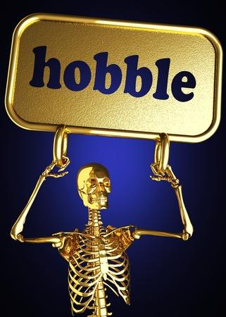 hobble: Golden skeleton holding the sign made in 3D