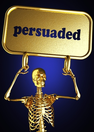 persuaded: Golden skeleton holding the sign made in 3D