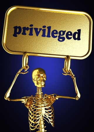 privileged: Golden skeleton holding the sign made in 3D