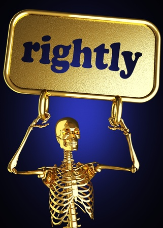 rightly: Golden skeleton holding the sign made in 3D
