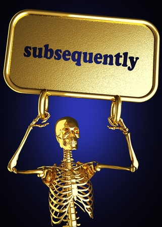 subsequently: Golden skeleton holding the sign made in 3D