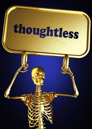 thoughtless: Golden skeleton holding the sign made in 3D