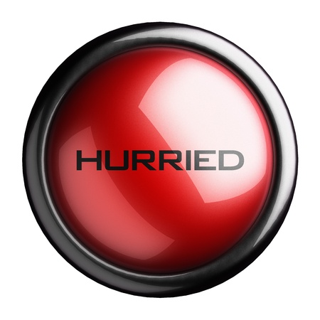 hurried: Word on the button