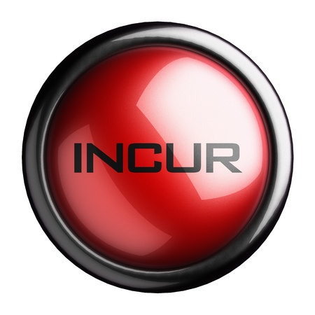 incur: Word on the button