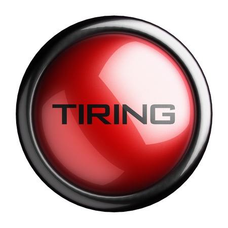 tiring: Word on the button