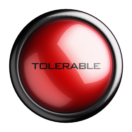 tolerable: Word on the button