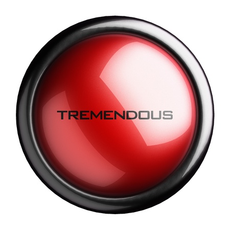 tremendous: Word on the button