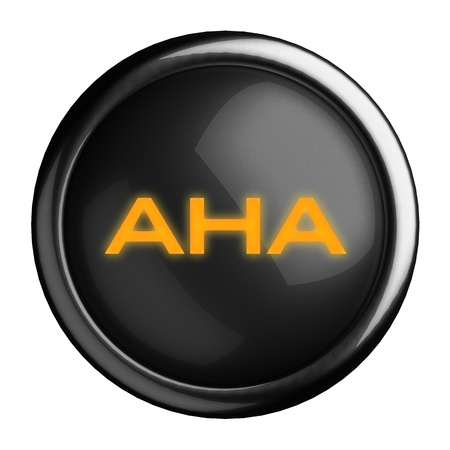 aha: Word on black button