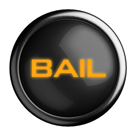 bail: Word on black button