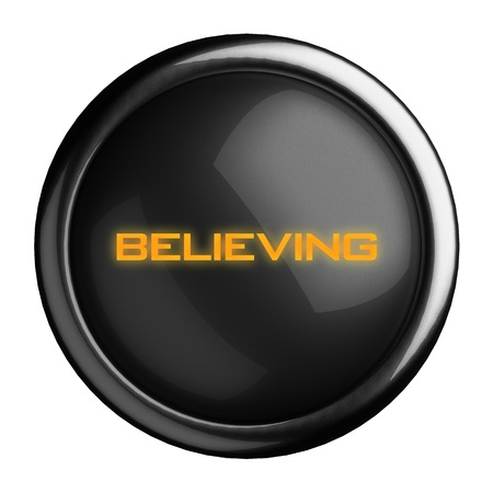 believing: Word on black button