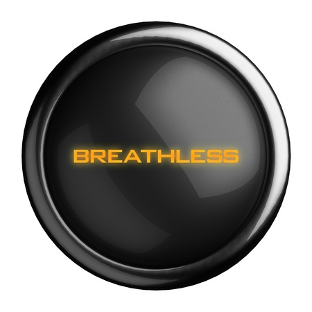 breathless: Word on black button