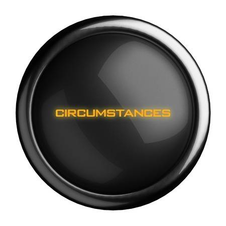 circumstances: Word on black button