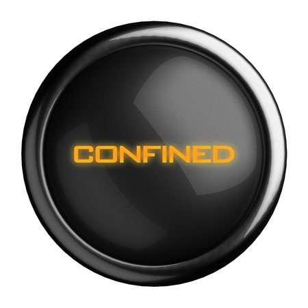 confined: Word on black button